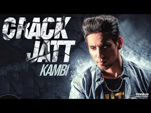 KAMBI - Crack Jatt (Official Video) | Parmish Verma | Sukhan Verma | Latest Punjabi Song 2018
