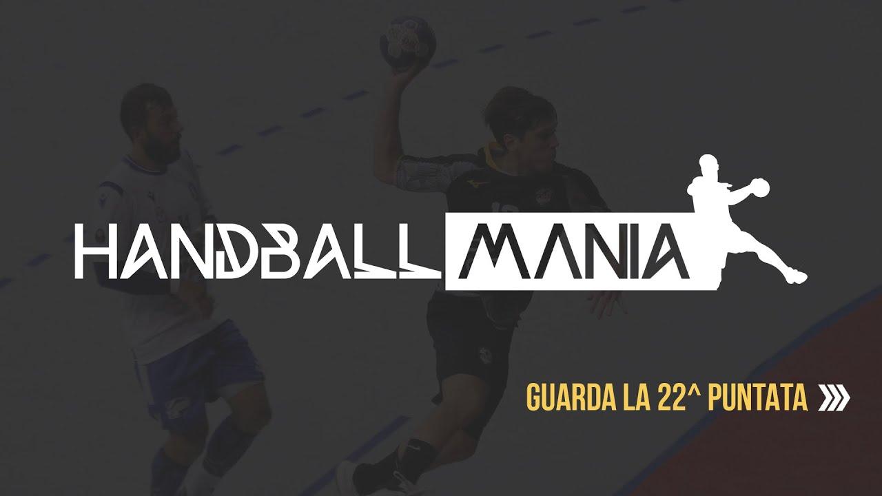 HandballMania - 22^ puntata [5 marzo 2020]