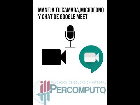 Manejo Adecuado Del Micrófono, Cámara Y Chat En Meet Google