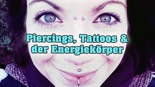 VLog #208: Piercings, Tattoos & der Energiekörper | Wirkung | Blockaden