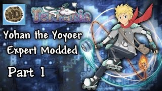 Terraria 1.3.1 Expert Modded Yoyo Lets Play Part 1  Yohans Quest Begins  1.3.1 Lets Play
