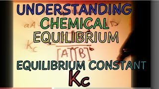 Chemistry Help: Understanding Chemical Equilibrium and Equilibrium Constant Kc