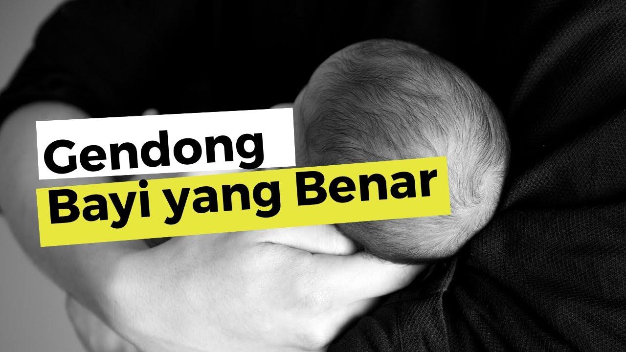 Cara Gendong Bayi yang Benar dan Nyaman - YouTube