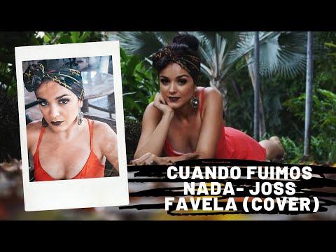 CUANDO FUIMOS NADA - JOSS FAVELA (cover)