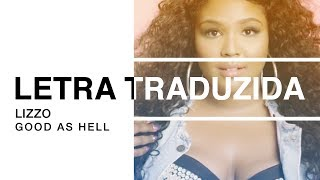 Lizzo - Good As Hell (Letra Traduzida)