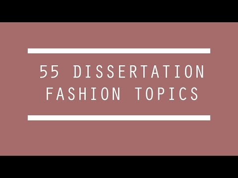 55 FASHION DISSERTATION OR ESSAY TOPICS