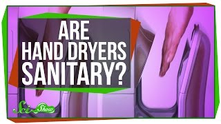 Are Hand Dryers Sanitary? by : SciShow