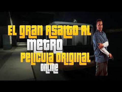 GTA V - El Gran Asalto Al METRO - Pelicula TheSkyned