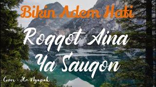 Roqqot Aina ya Sauqon - Assalamualaika ya lirik Maher Zain (Duet Terbagus) feat. Jlr ngapak