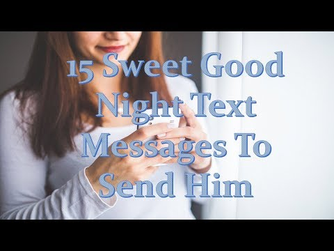 15 Sweet Good Night Text Messages To Send Him
