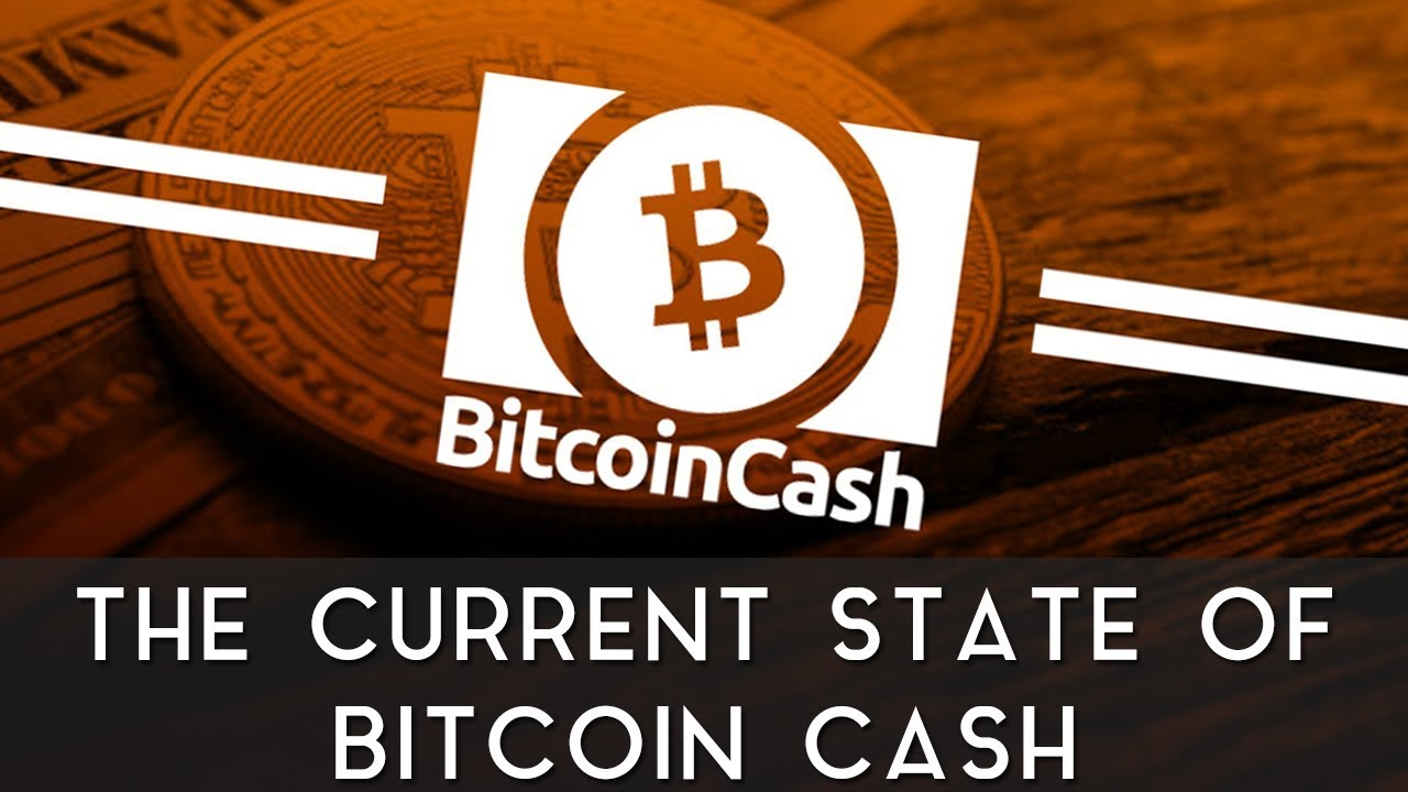 The Current State of Bitcoin Cash