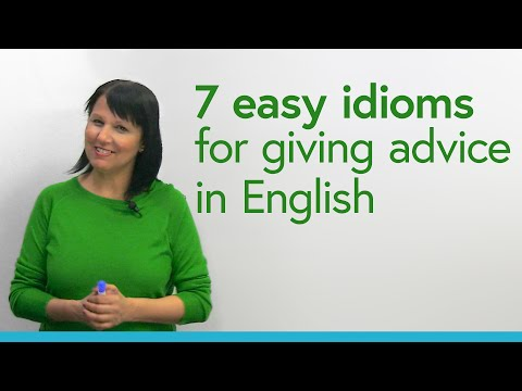 Learn 7 easy English idioms for giving advice