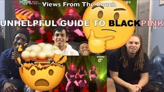 UNHELPFUL GUIDE TO BLACKPINK (ViewsFromTheCouch) Reaction Video !!!