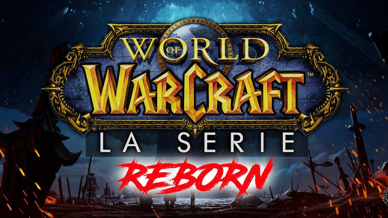 WORLD OF WARCRAFT: La Serie... REBORN! ▶▶▶ Si RITORNA su AZEROTH!