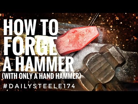 HOW TO: Forge a Hammer with Only a Hand Hammer!