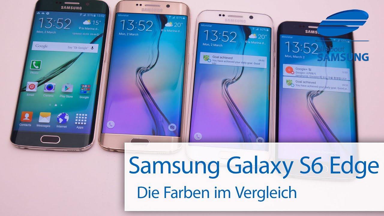 Samsung Galaxy S6 Edge Farben im Vergleich deutsch - YouTube