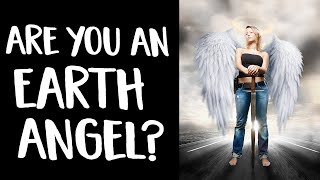 Earth Angels! What Are They? Am I One? Are YOU An Earth Angel? Find Out Now...
