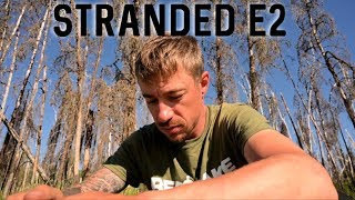 STRANDED SERIES-e2 Trying t๐ ESCAPE the BURN-Going off Course-Fishing for Pike