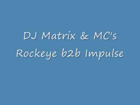 DJ Matrix & MC's Rockeye b2b Impulse