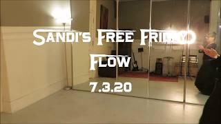 Sandi's Free Friday Flow 7.3.20
