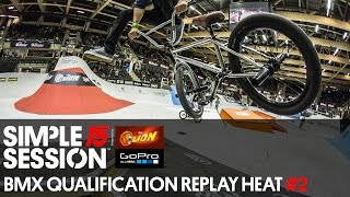 Simple Session 15 BMX Qualification LIVE RE-PLAY Heat #2