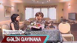 Gəlin - qaynana münasibətləri - Qızıl Gül (Bir parça, 2014)