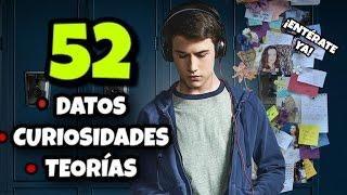 52 COSAS QUE NO SABIAS DE 13 REASONS WHY // CURIOSIDADES Y TEORIAS