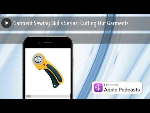 Garment Sewing Skills Series: Cutting Out Garments