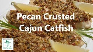 Pecan Crusted Cajun Catfish