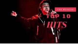 Top 10 Best The Weeknd Songs