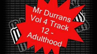 Mr Durrans Vol 4 Track 12 - Adulthood