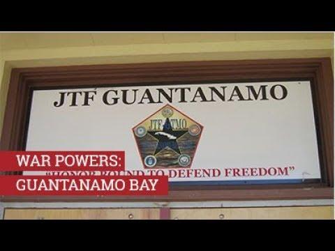 War Powers: Guantanamo Bay