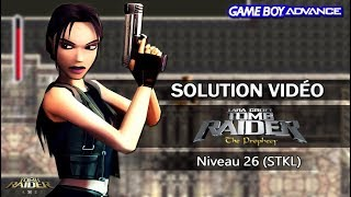[GBA] Tomb Raider : The Prophecy (2002) - Niveau 26 (STKL)