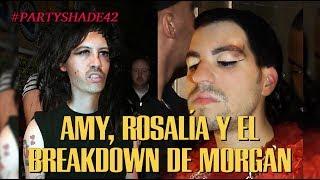 AMY, ROSALÍA Y EL BREAKDOWN DE MORGAN   Party Shade 42