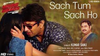 Sach Tum Sach Ho by Kumar Sanu Mp3 Song Download