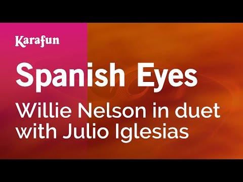 Spanish Eyes - Willie Nelson In Duet With Julio Iglesias | Karaoke Version | KaraFun