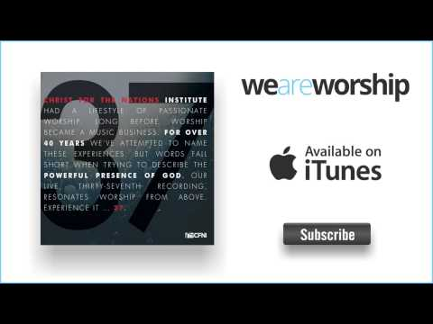 Christ for the Nations - My Heart Sings Worthy