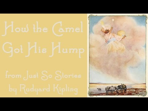 How the Camel Got His Hump - Just So Stories: FreeSchool Storytime for Kids