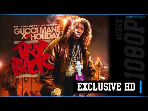 [BASS BOOST] Gucci Mane - Trap Back
