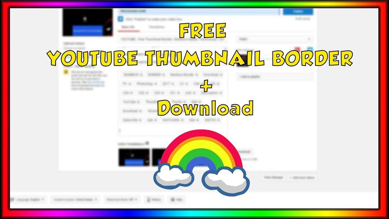 youtube free youtube thumbnail border rainbow styled download
