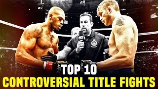10 Controversial Title Fights In The UFC