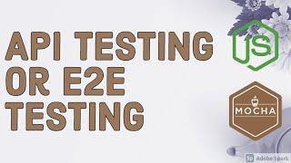 API Testing or E2E Testing for APIs Node JS Express #13