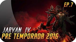 PRE TEMPORADA 2016 | JARVAN IV | 45%CDR + Señor del Trueno!!