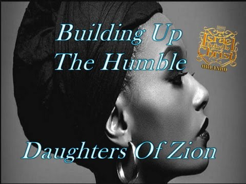 The Israelites: Building Up The Humble Daughters Of Zion