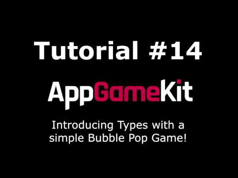 AppGameKit Tutorial #14 - Introducing Types with a simple Bubble Game!