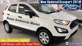 Ford Ecosport 2018 Base Model Ambiente Detailed Review | New Features Added | Team Car Delight
