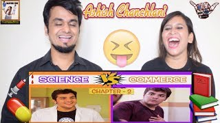 Science Vs Commerce - Chapter 2 || Ashish Chanchlani || Indian Reaction