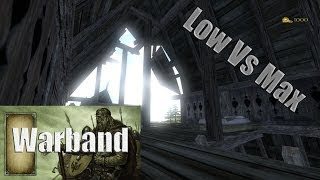 Mount and Blade Warband: DirectX9 - Low Vs Max -