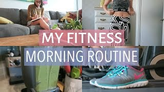 MY FITNESS MORNING ROUTINE | Healthy Morning Habits