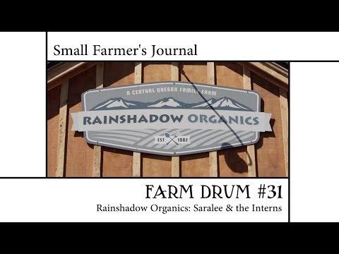 Small Farmer's Journal Farm Drum #31: Rainshadow Organics